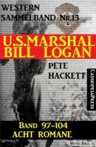 Baixar U.S.Marshal Bill Logan, Band 97-104: Acht Romane (U.S. Marshal Sammelband 13) (German Edition) pdf, epub, eBook