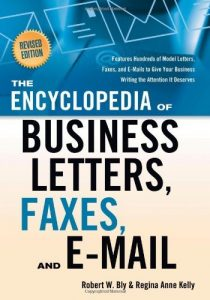 Baixar The Encyclopedia of Business Letters, Faxes, and Emails: Features Hundreds of Model Letters, Faxes, and E-Mails to Give Your Business Writing the Atte: … Business Writing the Attention It Deserves pdf, epub, eBook