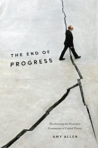 Baixar The End of Progress: Decolonizing the Normative Foundations of Critical Theory (New Directions in Critical Theory) pdf, epub, eBook