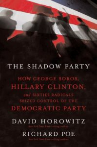 Baixar The Shadow Party: How George Soros, Hillary Clinton, and Sixties Radicals Seized Control of the Democratic Party pdf, epub, eBook