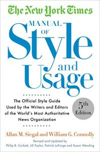 Baixar The New York Times Manual of Style and Usage, 5th Edition: The Official Style Guide Used by the Writers and Editors of the World's Most Authoritative News Organization pdf, epub, eBook