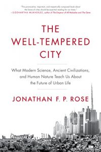 Baixar The Well-Tempered City: What Modern Science, Ancient Civilizations, and Human Nature Teach Us About the Future of Urban Life pdf, epub, eBook