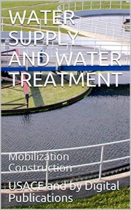 Baixar WATER SUPPLY AND WATER TREATMENT: Mobilization Construction (English Edition) pdf, epub, eBook