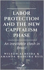 Baixar Labor protection and the new capitalism phase: An inevitable clash in Brazil  (English Edition) pdf, epub, eBook