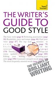 Baixar The Rules of Good Style: Teach Yourself Ebook                         A Practical Guide for 21st Century Writers (English Edition) pdf, epub, eBook