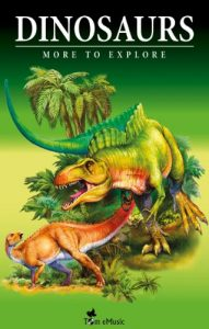 Baixar Dinosaurs – Fascinating Facts and 101 Amazing Pictures about These Prehistoric Animals (Kids Educational Guide) (Encyclopedia More to Explore) (English Edition) pdf, epub, eBook