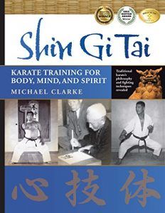 Baixar Shin Gi Tai: Karate Training for Body, Mind, and Spirit (English Edition) pdf, epub, eBook