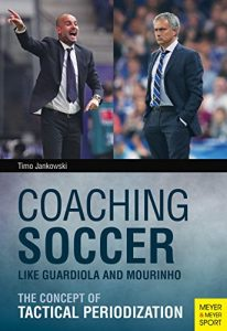Baixar Coaching Soccer Like Guardiola and Mourinho pdf, epub, eBook