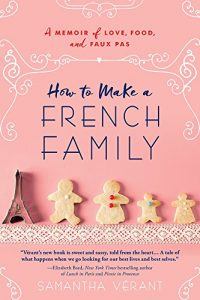 Baixar How to Make a French Family: A Memoir of Love, Food, and Faux Pas pdf, epub, eBook