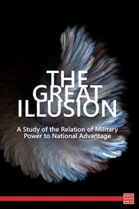 Baixar The Great Illusion:  A Study of the Relation of Military Power to National Advantage (English Edition) pdf, epub, eBook