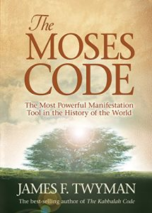 Baixar The Moses Code: The Most Powerful Manifestation Tool in the History of the World pdf, epub, eBook