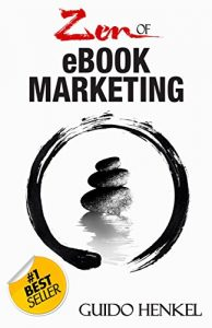 Baixar Zen of eBook Marketing: An Overview of the Marketing Tools That Can Help Make your Book a Success (English Edition) pdf, epub, eBook