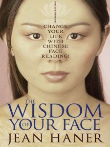 Baixar The Wisdom of Your Face: Change Your Life with Chinese Face Reading! pdf, epub, eBook