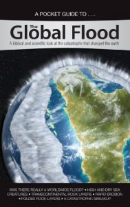 Baixar The Global Flood: A biblical and scientific look at the catastrophe that changed the earth (Answers in Genesis Pocket Guides) (English Edition) pdf, epub, eBook