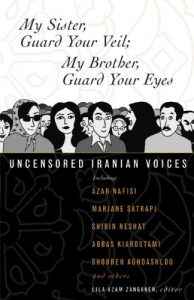 Baixar My Sister, Guard Your Veil; My Brother, Guard Your Eyes: Uncensored Iranian Voices pdf, epub, eBook