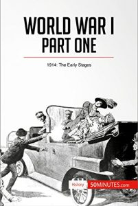 Baixar World War I: Part One: 1914: The Early Stages (History) (English Edition) pdf, epub, eBook