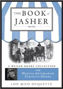 Baixar The Book of Jasher, Part Two: Magical Antiquarian, A Weiser Books Collection (The Magical Antiquarian Curiosity Shoppe) pdf, epub, eBook