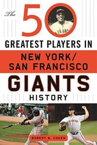 Baixar The 50 Greatest Players in New York/San Francisco Giants History pdf, epub, eBook