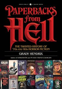 Baixar Paperbacks from Hell: The Twisted History of '70s and '80s Horror Fiction pdf, epub, eBook