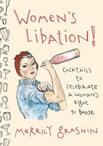 Baixar Women's Libation!: Cocktails to Celebrate a Woman's Right to Booze pdf, epub, eBook