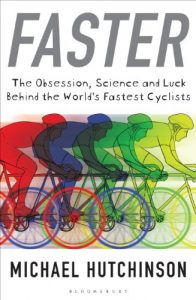 Baixar Faster: The Obsession, Science and Luck Behind the World's Fastest Cyclists pdf, epub, eBook