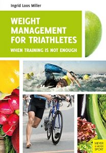 Baixar Weight Management for Triathletes: When Training Is Not Enough (English Edition) pdf, epub, eBook