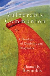Baixar Vulnerable Communion: A Theology of Disability and Hospitality pdf, epub, eBook