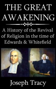 Baixar The Great Awakening: A History of the Revival of Religion in the time of Edwards and Whitefield (English Edition) pdf, epub, eBook