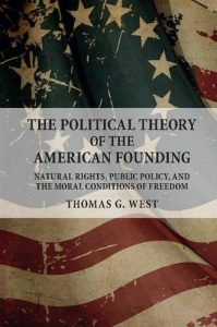 Baixar The Political Theory of the American Founding: Natural Rights, Public Policy, and the Moral Conditions of Freedom pdf, epub, eBook