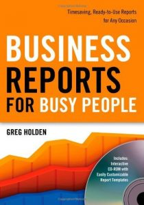 Baixar Business Reports for Busy People: Timesaving, Ready-to-Use Reports for Any Occasion: Timesaving, Ready to Use Reports for Any Occasion pdf, epub, eBook