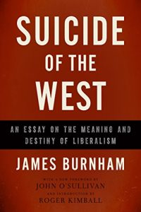 Baixar Suicide of the West: An Essay on the Meaning and Destiny of Liberalism pdf, epub, eBook