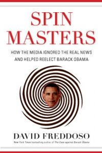 Baixar Spin Masters: How the Media Ignored the Real News and Helped Reelect Barack Obama pdf, epub, eBook