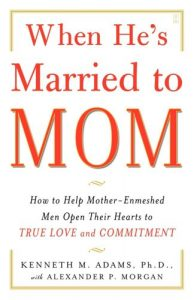 Baixar When He's Married to Mom: How to Help Mother-Enmeshed Men Open Their Hearts to True Love and Commitment (English Edition) pdf, epub, eBook