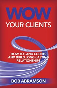 Baixar Wow Your Clients: How To Land Clients And Build Long-Lasting Relationships (English Edition) pdf, epub, eBook