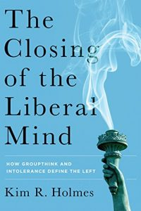 Baixar The Closing of the Liberal Mind: How Groupthink and Intolerance Define the Left pdf, epub, eBook