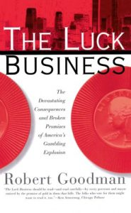 Baixar The Luck Business: The Devastating Consequences and Broken Promises of America's Gambling Explosion (English Edition) pdf, epub, eBook