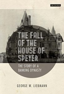 Baixar The Fall of the House of Speyer: The Story of a Banking Dynasty pdf, epub, eBook