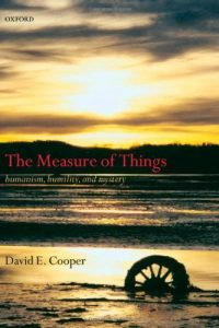 Baixar The Measure of Things: Humanism, Humility, and Mystery: Humanism, Humility and Mystery pdf, epub, eBook
