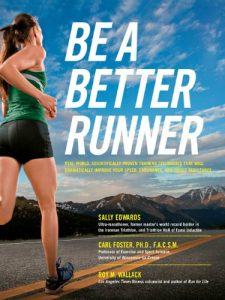 Baixar Be a Better Runner: Real World, Scientifically-proven Training Techniques that Will Dramatically Improve Your Speed, End pdf, epub, eBook