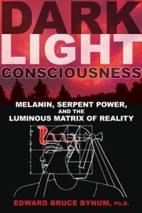 Baixar Dark Light Consciousness: Melanin, Serpent Power, and the Luminous Matrix of Reality pdf, epub, eBook