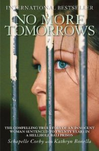 Baixar No More Tomorrows: The Compelling True Story of an Innocent Woman Sentenced to Twenty Years in a Hellhole Bali Prison pdf, epub, eBook
