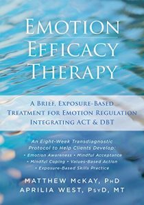 Baixar Emotion Efficacy Therapy: A Brief, Exposure-Based Treatment for Emotion Regulation Integrating ACT and DBT pdf, epub, eBook