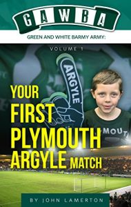 Baixar Your First Plymouth Argyle Match (GAWBA (Green and White Barmy Army) Book 1) (English Edition) pdf, epub, eBook