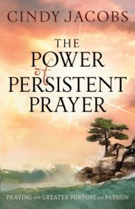 Baixar The Power of Persistent Prayer: Praying With Greater Purpose and Passion pdf, epub, eBook