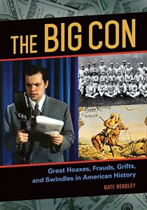 Baixar The Big Con: Great Hoaxes, Frauds, Grifts, and Swindles in American History: Great Hoaxes, Frauds, Grifts, and Swindles in American History pdf, epub, eBook