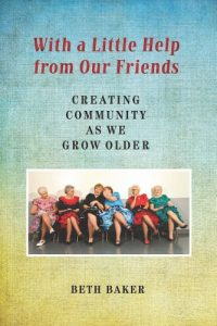 Baixar With a Little Help from Our Friends: Creating Community as We Grow Older pdf, epub, eBook