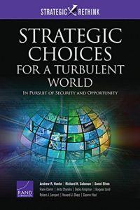 Baixar Strategic Choices for a Turbulent World: In Pursuit of Security and Opportunity (Strategic Rethink) pdf, epub, eBook