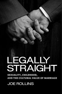Baixar Legally Straight: Sexuality, Childhood, and the Cultural Value of Marriage (Critical America) pdf, epub, eBook