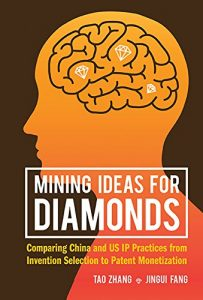 Baixar Mining Ideas for Diamonds:Comparing China and US IP Practices from Invention Selection to Patent Monetization pdf, epub, eBook