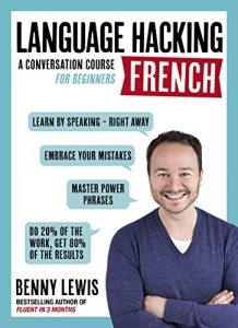 Baixar LANGUAGE HACKING FRENCH (Learn How to Speak French – Right Away): A Conversation Course for Beginners (English Edition) pdf, epub, eBook